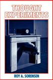 Thought Experiments, Sorensen, Roy A., 019512913X