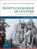 Pliny's Catalogue of Culture : Art and Empire in the Natural History, Carey, Sorcha, 0199259135