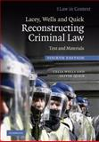 Lacey, Wells and Quick Reconstructing Criminal Law : Text and Materials, Wells, Celia and Quick, Oliver, 0521519136
