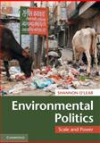 Environmental Politics : Scale and Power, O'Lear, Shannon, 0521759137