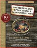 Smoke Ham, Spoon Bread, and Scuppernong Wine, Joseph Dabney, 1402239130