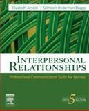 Interpersonal Relationships : Professional Communication Skills for Nurses, Arnold, Elizabeth C. and Boggs, Kathleen Underman, 1416029133