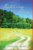 Releasing Your Story, Ann Marie Bryant, 1478719133