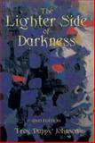 The Lighter Side of Darkness, Troy Pappy Johnson, 1493189131