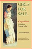 Girls for Sale : Kanyasulkam, a Play from Colonial India, Apparao, Gurajada and Rao, Velcheru Narayana, 0253219132