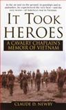 It Took Heroes, Claude D. Newby, 034545913X