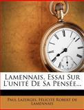 Lamennais, Essai Sur l'Unité de Sa PenséE..., Paul Lazerges, 1274529131