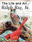 The Life and Art of Ralph Ray, Jr, Robert David Tompkins and Donald Robert Beagle, 1441529136
