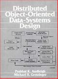 Distributed Object Oriented Data-Systems Design, Andleigh, Prabhat K. and Gretzinger, Michael A., 0131749137