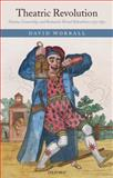 Theatric Revolution : Drama, Censorship, and Romantic Period Subcultures 1773-1832, David Worrall, 0199239134