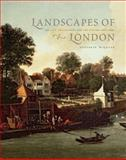 Landscapes of London : The City, the Country, and the Suburbs, 1660-1840, McKellar, Elizabeth, 030010913X