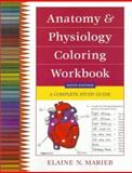 Anatomy and Physiology Coloring Workbook : A Complete Study Guide, Marieb, Elaine N., 0805349138