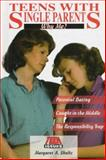 Teens with Single Parents, Margaret A. Shultz, 0894909134