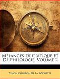 Mélanges de Critique et de Philologie, Simon Chardon De La Rochette, 1146289138