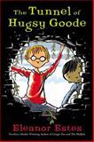 The Tunnel of Hugsy Goode, Eleanor Estes, 0152049142