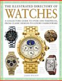 The Illustrated Directory of Watches, James Wilson, 0785829148