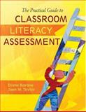 The Practical Guide to Classroom Literacy Assessment, Barone, Diane and Taylor, Joan, 1412939143