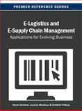E-Logistics and e-Supply Chain Management : Applications for Evolving Business, Deryn Graham, 1466639148