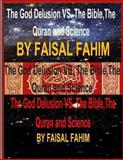 The God Delusion vs. the Bible,the Quran and Science, Faisal Fahim, 1491219149