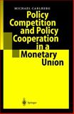 Policy Competition and Policy Cooperation in a Monetary Union, Carlberg, Michael, 354020914X