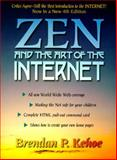 Zen and the Art of the Internet : A Beginner's Guide, Kehoe, Brendan P., 0134529146
