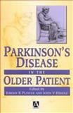 Parkinson's Disease in the Older Patient, Playfer, Jeremy R. and Hindle, John V., 0340759143