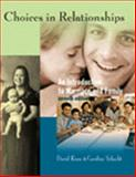 Choices in Relationships : An Introduction to Marriage and the Family, Knox, David and Schacht, Caroline, 0534589146