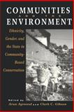 Communities and the Environment : Ethnicity, Gender and the State in Community-Based Conservation, , 081352914X