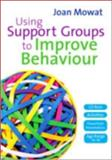 Using Support Groups to Improve Behaviour, Mowat, Joan, 1412929148