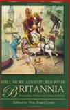 Still More Adventures with Britannia : Personalities, Politics and Culture in Britain, , 1860649149