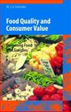 Food Quality and Consumer Value : Delivering Food That Satisfies, Schröder, Monika J. A., 3540439145