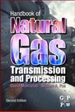 Handbook of Natural Gas Transmission and Processing, Mokhatab, Saeid and Poe, William A., 0123869145
