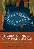 Media, Crime, and Criminal Justice, Surette, Ray, 0495809144