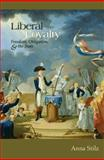 Liberal Loyalty : Freedom, Obligation, and the State, Stilz, Anna, 0691139148