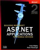 Building Microsoft ASP.NET Applications for Mobile Devices, Wigley, Andy and Roxburgh, Peter, 073561914X