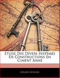 Etude des Divers Systèmes de Constructions en Ciment Armé, Gerard Lavergne, 114165914X