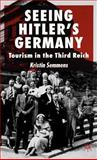 Seeing Hitler's Germany : Tourism in the Third Reich, Semmens, Kristin, 1403939144
