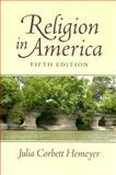 Religion in America, Hemeyer, Julia Corbett, 0131539140