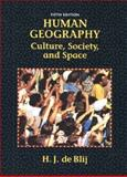 Human Geography : Culture, Society and Space, DeBlij, H. J. and Murphy, Alexander B., 0471039144