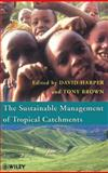 Sustainable Management of Tropical Catchments 9780471969143