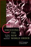 Conceiving the New World Order : The Global Politics of Reproduction, , 0520089146