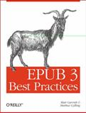EPUB 3 Best Practices, Garrish, Matt and Gylling, Markus, 1449329144