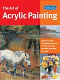 The Art of Acrylic Painting, Creative Team at Walter Foster Publishing Staff, 1560109149