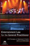 Entertainment Law for the General Practitioner, H. Lee Hetherington and X. M. Frascogna, 1616329149