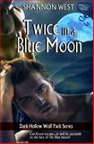 Twice in a Blue Moon (Dark Hollow Wolfpack 8), West, Shannon, 1618859145