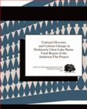 Cultural Diversity and Culture Change in Prehistoric Clear Lake Basin : Final Report of the Anderson Flat Project, White, Greg and Fredrickson, David A., 1883019141
