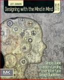 Designing with the Mind in Mind 2nd Edition