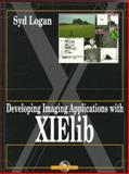 Developing Imaging Applications with XIElib, Logan, Syd, 0134429141
