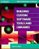 Building Custom Software Tools and Libraries, Stitt, Martin, 0471579149