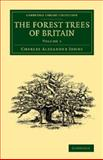 The Forest Trees of Britain: Volume 1, Johns, Charles Alexander, 1108069142